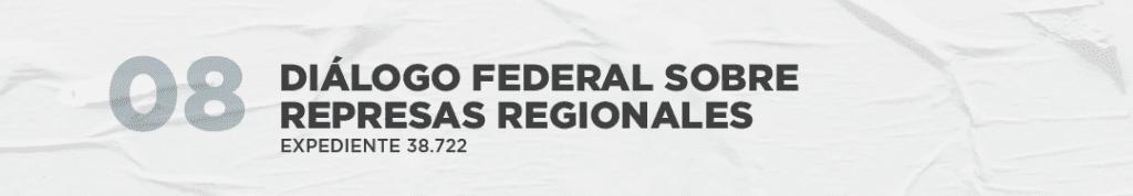 Diálogo Federal sobre represas regionales