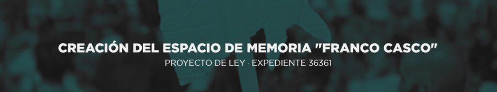 """CREACIÓN DEL ESPACIO DE MEMORIA """"FRANCO CASCO"""""""
